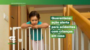 imagem com texto: ações alerta para acidentes com crianças em casa