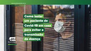"""""""Como isolar um paciente de Covid-19 em casa para evitar a transmissão da doença"""""""